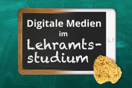 Digitale Medien im Lehramtstudium